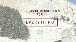 Gods grace is sufficient for EVERYTHING