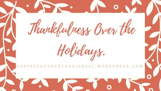 Thankfulness Over the Holidays.