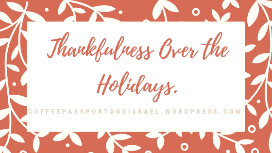 Thankfulness Over the Holidays.